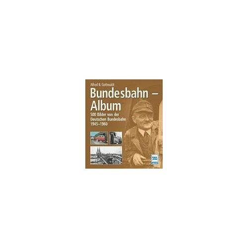 Gottwaldt, Alfred B. - Bundesbahn-Album: 500 Bilder von der Deutschen Bundesbahn 1945-1960 - Preis vom 06.05.2021 04:54:26 h