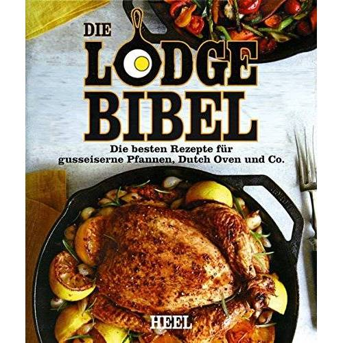 - Die Lodge Bibel: Die besten Rezepte für gusseiserne Pfannen, Dutch Oven und Co. - Preis vom 10.09.2020 04:46:56 h