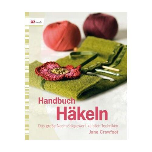Jane Crowfoot - Handbuch Häkeln: Das große Nachschlagewerk zu allen Techniken - Preis vom 21.01.2020 05:59:58 h