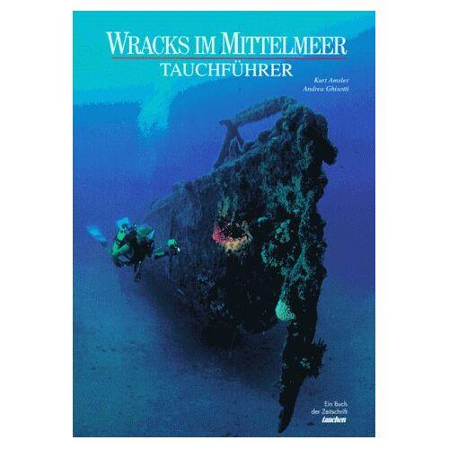 Kurt Amsler - Wracks im Mittelmeer - Preis vom 18.04.2021 04:52:10 h