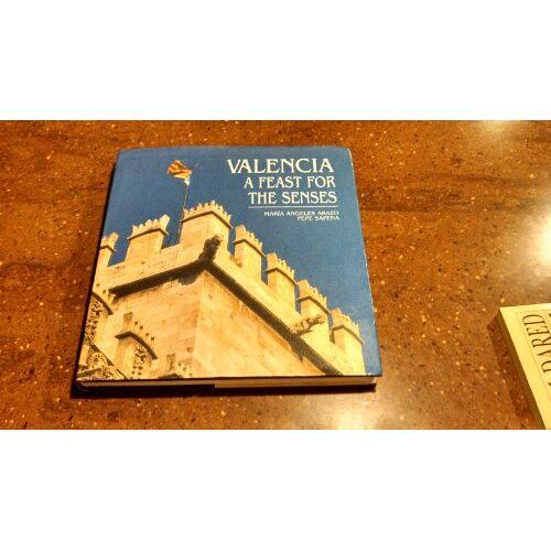 Angeles Arazo - Valencia a Feast for the Senses - Preis vom 10.09.2020 04:46:56 h