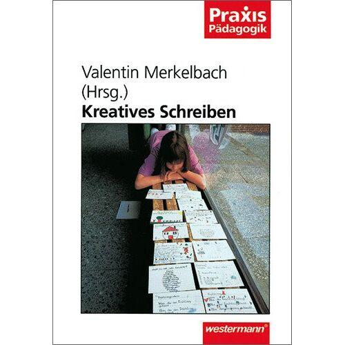 Valentin Merkelbach - Kreatives Schreiben (Praxis Pädagogik) - Preis vom 19.10.2020 04:51:53 h