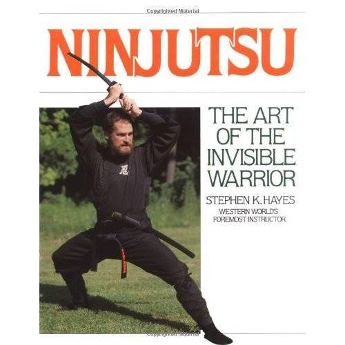 Hayes, Stephen K. - Ninjutsu: The Art of the Invisible Warrior (Literary Links to the Orient) - Preis vom 11.05.2021 04:49:30 h