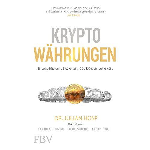Julian Hosp - Kryptowährungen: Bitcoin, Ethereum, Blockchain, ICOs & Co. einfach erklärt - Preis vom 28.03.2020 05:56:53 h