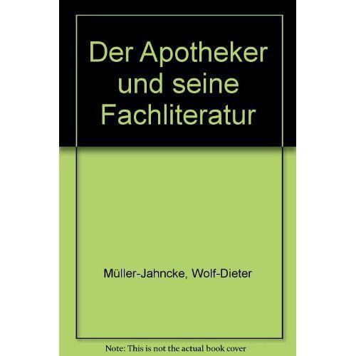 Müller-Jahncke, Wolf D - Der Apotheker und seine Fachliteratur - Preis vom 21.10.2020 04:49:09 h