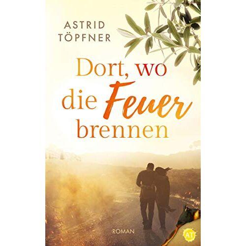 Astrid Töpfner - Dort, wo die Feuer brennen - Preis vom 28.02.2021 06:03:40 h