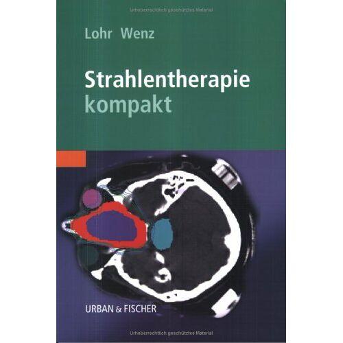 Frank Lohr - Strahlentherapie kompakt - Preis vom 01.03.2021 06:00:22 h