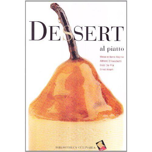Massimiliano Alajmo - Dessert al piatto - Preis vom 16.05.2021 04:43:40 h