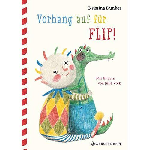 Kristina Dunker - Vorhang auf für Flip! - Preis vom 14.04.2021 04:53:30 h