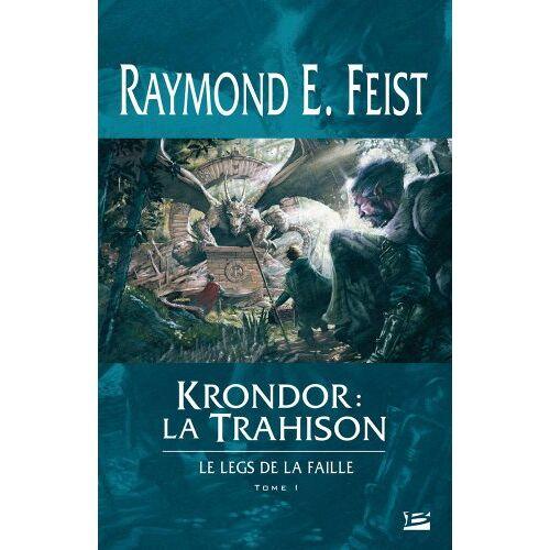 Feist, Raymond E. - Krondor - Le Legs de la Faille, tome 1 : Krondor : la Trahison - Preis vom 11.04.2021 04:47:53 h