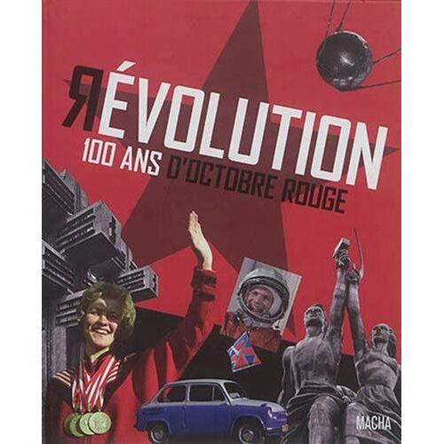 Collectif - Révolution, 100 ans d'octobre rouge - Preis vom 06.09.2020 04:54:28 h
