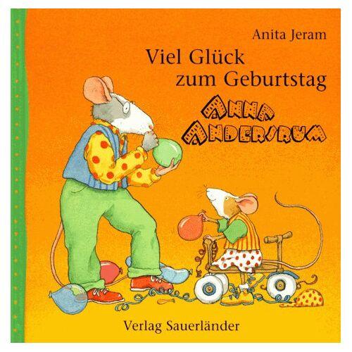 Anita Jeram - Viel Glück zum Geburtstag, Anna Andersrum - Preis vom 21.10.2020 04:49:09 h