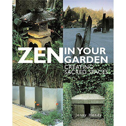 Jenny Hendy - Zen in Your Garden: Jenny Hendy - Preis vom 03.09.2020 04:54:11 h