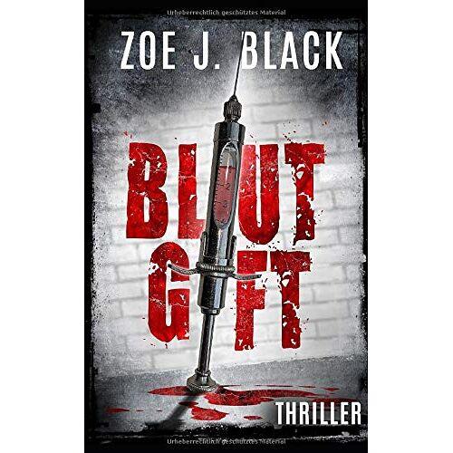 Black, Zoe J. - Blutgift: Thriller (Künzel & Lobenstein Thriller, Band 2) - Preis vom 18.04.2021 04:52:10 h