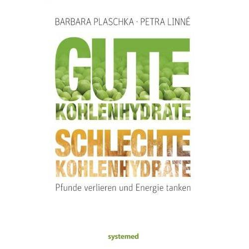 Barbara Gassert - Gute Kohlenhydrate - schlechte Kohlenhydrate - Preis vom 10.04.2021 04:53:14 h