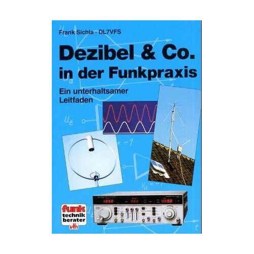 Frank Sichla - Dezibel & Co. in der Funkpraxis - Preis vom 16.04.2021 04:54:32 h