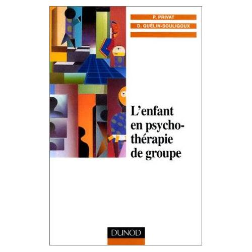 Pierre Privat - L'enfant en psychothérapie de groupe (Psychotherapies) - Preis vom 04.09.2020 04:54:27 h