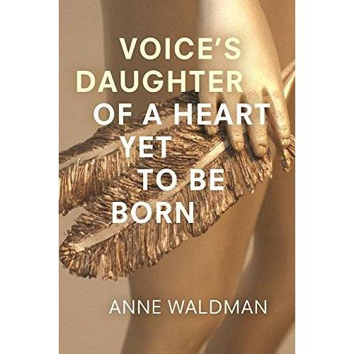 Anne Waldman - Voice's Daughter of a Heart Yet to Be Born - Preis vom 14.05.2021 04:51:20 h