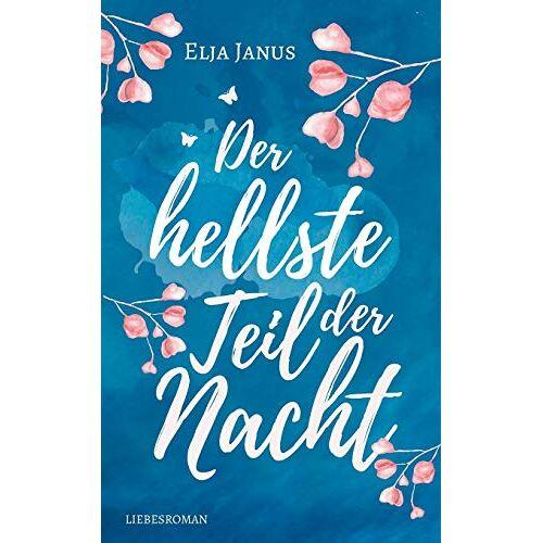 Elja Janus - Der hellste Teil der Nacht - Preis vom 13.05.2021 04:51:36 h
