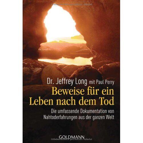 Jeffrey Long - Beweise für ein Leben nach dem Tod: Die umfassende Dokumentation von Nahtoderfahrungen aus der ganzen Welt - Preis vom 15.11.2019 05:57:18 h