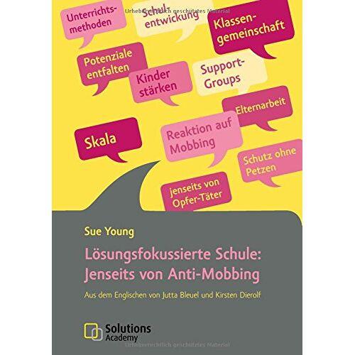 Sue Young - Lösungsfokussierte Schule: Jenseits von Anti-Mobbing - Preis vom 29.10.2020 05:58:25 h