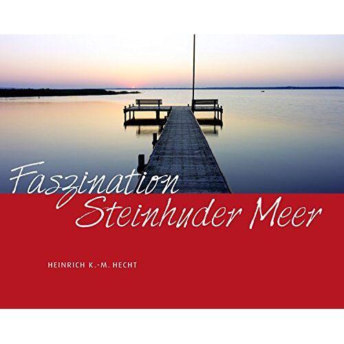 Hecht, Heinrich K M - Faszination Steinhuder Meer - Preis vom 12.04.2021 04:50:28 h