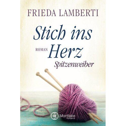 Frieda Lamberti - Stich ins Herz - Spitzenweiber (Spitzenweiber Reihe, Band 1) - Preis vom 16.04.2021 04:54:32 h