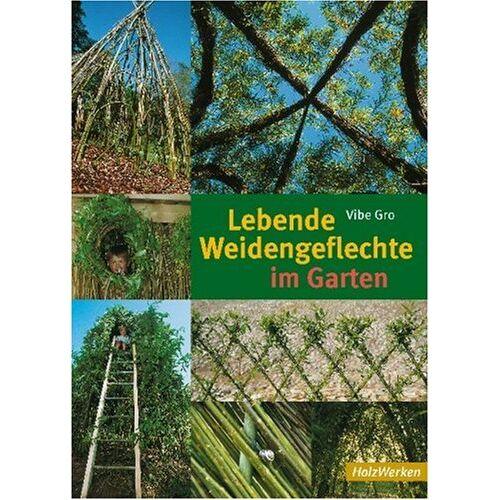 Vibe Gro - Lebende Weidengeflechte im Garten - Preis vom 11.04.2021 04:47:53 h