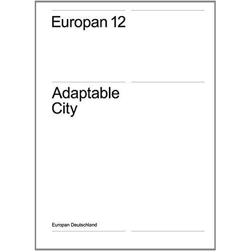 Kaye Geipel - Europan 12 - Adaptable City - Preis vom 27.02.2021 06:04:24 h