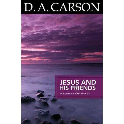 Carson, D. A. - Carson, D: Carson Classics: Jesus and His Friends - Preis vom 10.04.2021 04:53:14 h