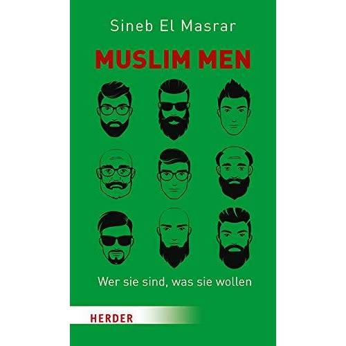 Sineb El Masrar - Muslim Men: Wer sie sind, was sie wollen - Preis vom 17.04.2021 04:51:59 h