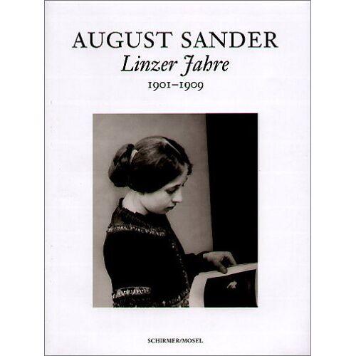 August Sander - Linzer Jahre. 1901 - 1909: Linzer Fahre 1901-1909 - Preis vom 08.05.2021 04:52:27 h