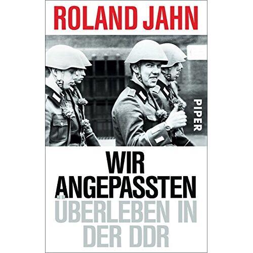 Roland Jahn - Wir Angepassten: Überleben in der DDR - Preis vom 13.04.2021 04:49:48 h