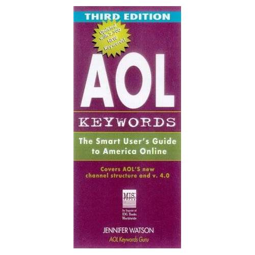 Jennifer Watson - AOL Keywords: The Fastest Way to Get Where You Want to Go on AOL (3rd ed) - Preis vom 05.10.2020 04:48:24 h