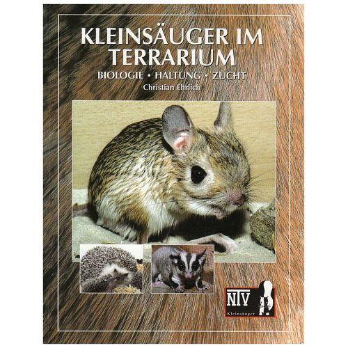 Christian Ehrlich - Kleinsäuger im Terrarium: Biologie, Haltung, Zucht - Preis vom 05.09.2020 04:49:05 h