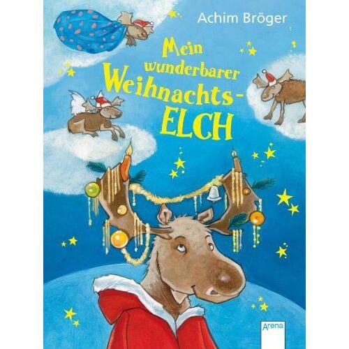 Achim Bröger - Mein wunderbarer Weihnachtselch - Preis vom 18.10.2020 04:52:00 h