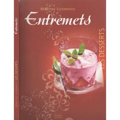 Martine Lizambard - Les desserts - Entremets - Preis vom 18.10.2020 04:52:00 h
