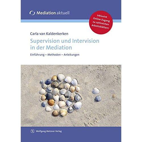 Carla van Kaldenkerken - Supervision und Intervision in der Mediation - Preis vom 28.02.2021 06:03:40 h