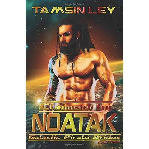 Tamsin Ley - Claimed by Noatak (Galactic Pirate Brides, Band 3) - Preis vom 19.01.2021 06:03:31 h