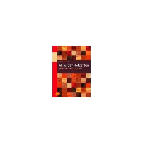 Aidan Walker - Atlas der Holzarten: 150 Hölzer in Wort und Bild - Preis vom 21.10.2020 04:49:09 h