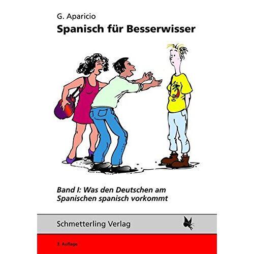 G. Aparicio - Was den Deutschen am Spanischen spanisch vorkommt (Spanisch für Besserwisser) - Preis vom 16.01.2021 06:04:45 h