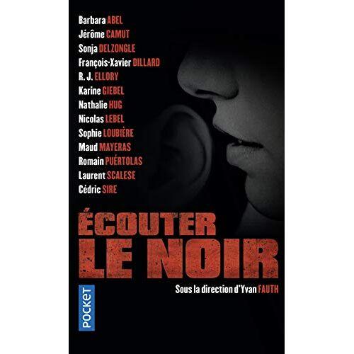 Yvan Fauth - Ecouter le noir (Thriller) - Preis vom 26.02.2021 06:01:53 h