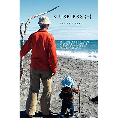 Walter Zibung - B Useless ;-) - Preis vom 11.04.2021 04:47:53 h