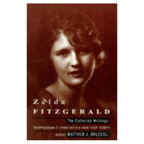 Zelda Fitzgerald - The Collected Writings of Zelda Fitzgerald - Preis vom 26.03.2020 05:53:05 h