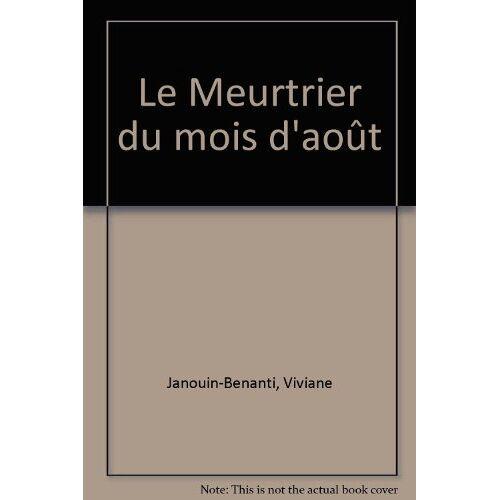 Viviane Janouin-Benanti - Le Meurtrier du mois d'août - Preis vom 11.05.2021 04:49:30 h