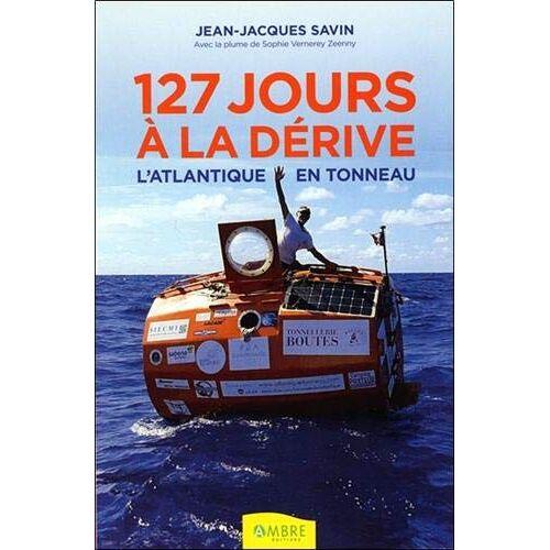 - 127 jours à la dérive : l'Atlantique en tonneau - Preis vom 20.10.2020 04:55:35 h