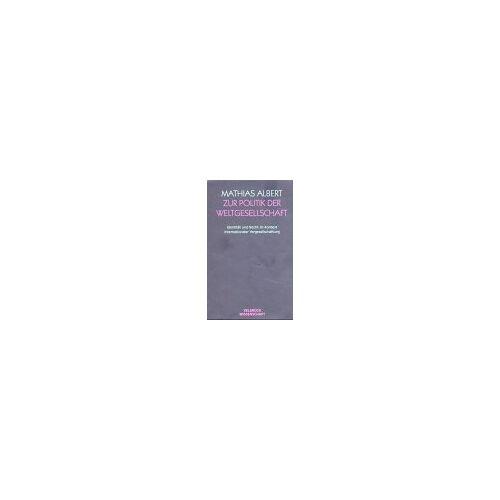 Mathias Albert - Zur Politik der Weltgesellschaft: Identität und Recht im Kontext internationaler Vergesellschaftung - Preis vom 19.10.2020 04:51:53 h