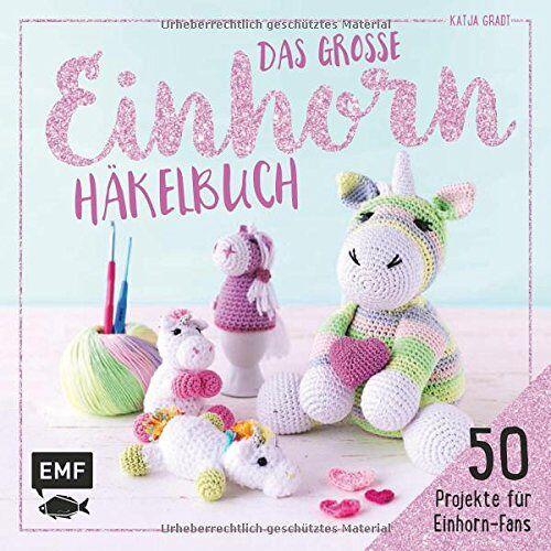 Katja Gradt - Das große Einhorn-Häkelbuch: Einhorn und Co. häkeln: 50 Projekte für Einhorn-Fans - Preis vom 31.03.2020 04:56:10 h
