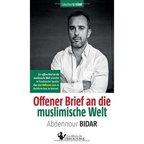 Abdennour Bidar - Offener Brief an die muslimische Welt - Preis vom 12.05.2021 04:50:50 h