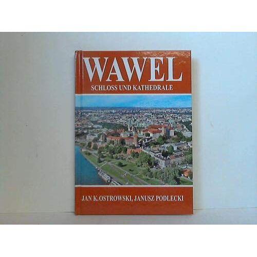 Ostrowski, Jan K. - Wawel. Schloss und Kathedrale - Preis vom 10.04.2021 04:53:14 h
